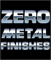 Zero Metal Finishes